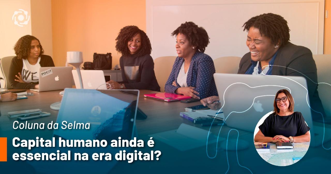 Capital humano ainda é essencial na era digital?