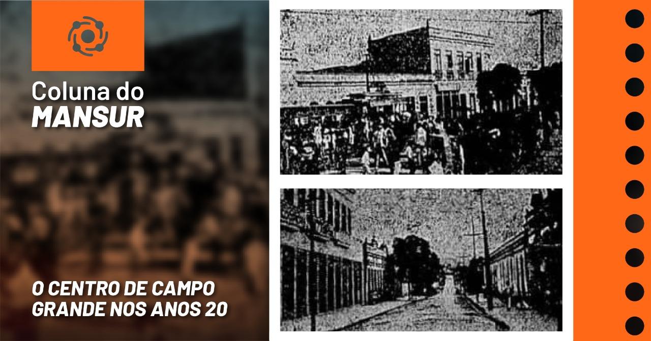 O centro de Campo Grande nos anos 20